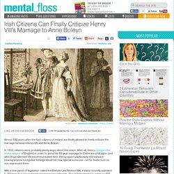 Irish Citizens Can Finally Criticize Henry VIII's Marriage to Anne Boleyn