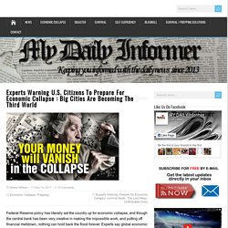 Experts Warning U.S. Citizens To Prepare For Economic Collapse : Big Cities A...