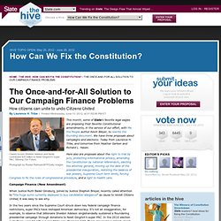 How citizens can unite to undo Citizens United. By Laurence H. Tribe - How Can We Fix the Constitution?