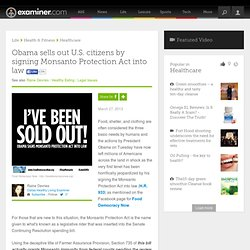 Obama sells out U.S. citizens by signing Monsanto Protection Act into law - Dallas healthy living