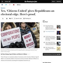 Yes, 'Citizens United' gives Republicans an electoral edge. Here's proof.