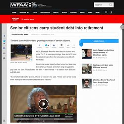 Senior citizens carry student debt into retirement