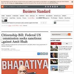 Citizenship Bill: Federal US commission seeks sanctions against Amit Shah