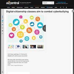 Digital-citizenship classes aim to combat cyberbullying