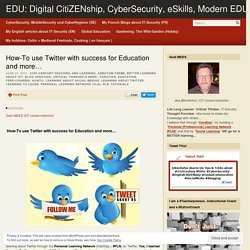 How-To use Twitter with success for Education and more…