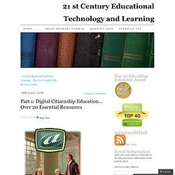 Part 1: Digital Citizenship Education… Over 20 Essential Resources