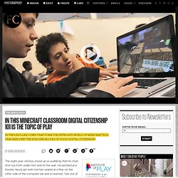 In This Minecraft Classroom Digital Citizenship 101 Is The Topic Of Play