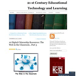 10 Digital Citizenship Resources: The Web in the Classroom…Part 3