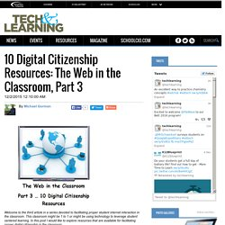 10 Digital Citizenship Resources: The Web in the Classroom, Part 3