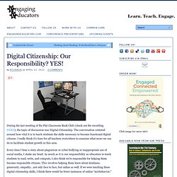 Digital Citizenship: Our Responsibility? YES!