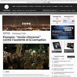 """Espagne: """"marée citoyenne"""" contre l'austérité et la corruption"""