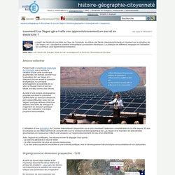 histoire-géographie-citoyenneté - comment Las Vegas gère-t-elle son approvisionnement en eau et en électricité ?