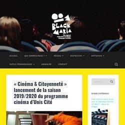 «Cinéma & Citoyenneté» lancement de la saison 2019/2020 du programme cinéma d'Unis Cité – Le Blackmaria