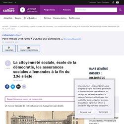 La citoyenneté sociale, école de la démocratie, les assurances sociales allemandes à la fin du 19è siècle