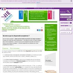 Quels sont les droits et les devoirs du citoyen européen ? - Qu'est-ce que la citoyenneté européenne ? Découverte des institutions