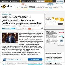 Egalité et citoyenneté : le gouvernement mise sur une politique de peuplement coercitive