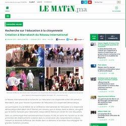 Recherche sur l'éducation à la citoyenneté : Création à Marrakech du Réseau international
