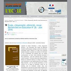 École, citoyenneté, ethnicité, revue Recherches en Éducation N°26 - Juin 2016