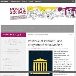 Politique et Internet : une citoyenneté renouvelée ? – Mondes Sociaux