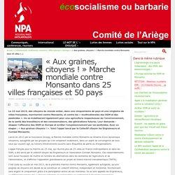 « Aux graines, citoyens ! » Marche mondiale contre Monsanto dans 25 villes françaises et 50 pays