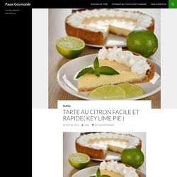 Tarte au citron facile et rapide( key lime pie )