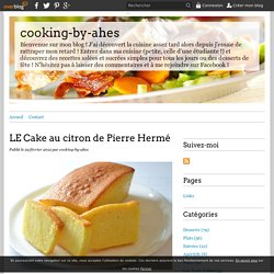 LE Cake au citron de Pierre Hermé - cooking-by-ahes