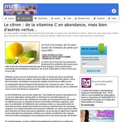 Le citron : de la vitamine C en abondance, mais bien d'autres vertus…