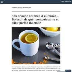 Eau chaude citronée & curcuma – Boisson de guérison puissante et élixir parfait du matin
