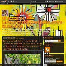 vidéo 2168 : Comment peindre le citronnier dans un jardin ? - peinture de plein air à l'acrylique ou à l'huile.
