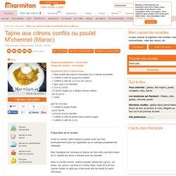 Tajine aux citrons confits ou poulet M'chermel (Maroc) : Recette de Tajine aux citrons confits ou poulet M'chermel (Maroc)