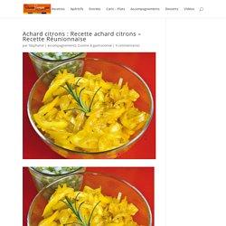 Achard citrons : Recette achard citrons - Recette Réunionnaise