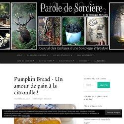 Pumpkin Bread – Un amour de pain à la citrouille !