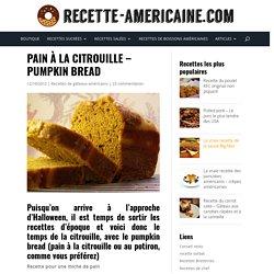 Pain à la citrouille - Pumpkin bread