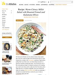 Warm Citrusy Millet Salad with Roasted Fennel and Kalamata Olives Recipes from The Kitchn