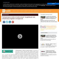 """""""Comunicare in rete in modo sicuro"""": la guida per una cittadinanza digitale consapevole"""
