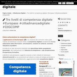 Tre livelli di competenza digitale #Europass #cittadinanzadigitale #DIGCOMP - cittadinanza digitale