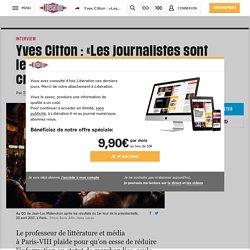 (20+) Yves Citton: «Les journalistes sont lesmieux placés pour fixer des critères»