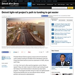 Detroit light-rail project's path to funding to get easier