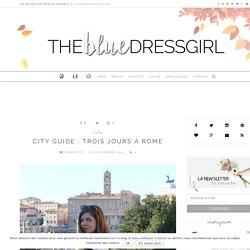 CITY GUIDE : TROIS JOURS À ROME