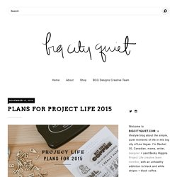 big city quiet: Plans for Project Life 2015