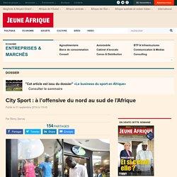 City Sport : à l'offensive du nord au sud de l'Afrique