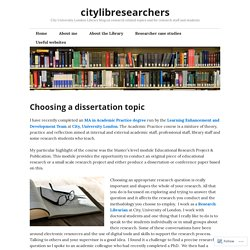 Choosing a dissertation topic – citylibresearchers