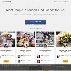 If you're new to London or a local Londoner – meet new London friends with CitySocialising