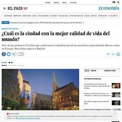El País - ¿Cuál es la ciudad con la mejor calidad de vida del mundo?