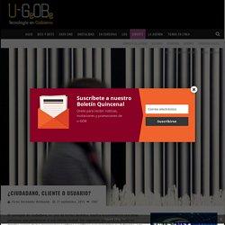 ¿Ciudadano, Cliente o Usuario? – u-GOB
