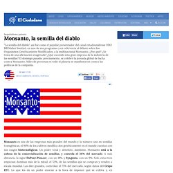 Monsanto, la semilla del diablo