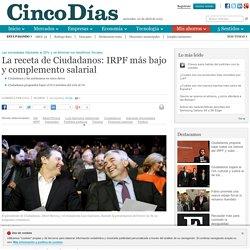 La receta de Ciudadanos: IRPF más bajo y complemento salarial