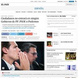 Elecciones 2015: Ciudadanos no entrará en ningún Gobierno de PP, PSOE o Podemos