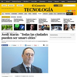 """Jordi Marín: """"Todas las ciudades pueden ser smart cities"""""""