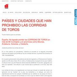 8-PAÍSES Y CIUDADES QUE HAN PROHIBIDO LAS CORRIDAS DE TOROS